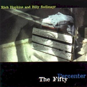 Rich Hopkins and Billy Sedlmayr - The Fifty Percenter