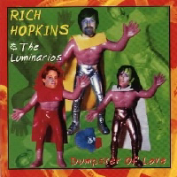 Rich Hopkins and Luminarios - Dumpster Of Love